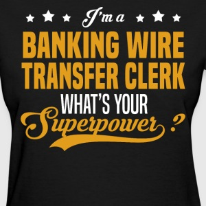 Banking Wire Transfer Clerk - Women's T-Shirt