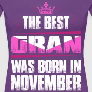 The Best Gran Was Born In November T-Shirts - Women's Premium T-Shirt