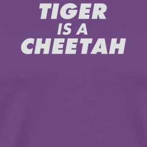 Tiger Is A Cheetah - Men's Premium T-Shirt