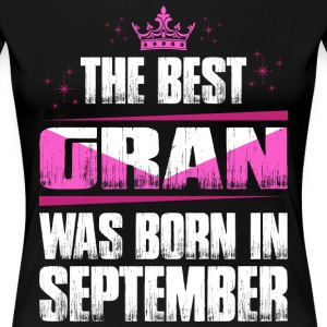 The Best Gran Was Born In September T-Shirts - Women's Premium T-Shirt