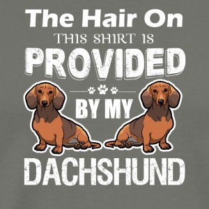 The Hair On Provided By My Dachshund Shirts - Men's Premium T-Shirt