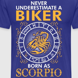 Never Underestimate A Biker Born As Scorpio T-Shirts - Men's Premium T-Shirt