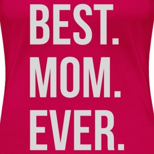 Best Mom Ever T-Shirts - Women's Premium T-Shirt