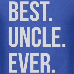 Best Uncle Ever T-Shirts - Men's T-Shirt