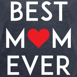 Best Mom Ever T-Shirts - Women's Roll Cuff T-Shirt