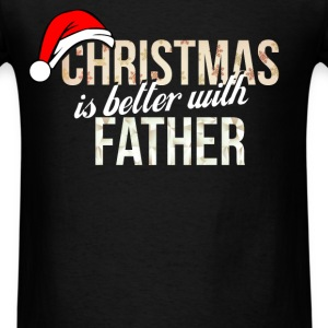 Father - Christmas is better with Father - Men's T-Shirt