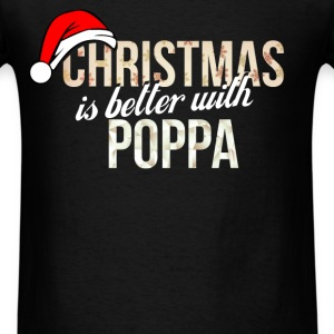 Christmas is better with Poppa - Men's T-Shirt
