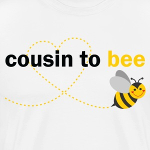 Cousin To Bee T-Shirts - Men's Premium T-Shirt