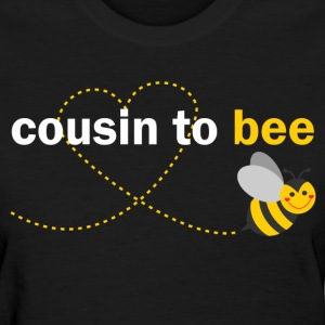 Cousin To Bee T-Shirts - Women's T-Shirt