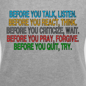 BEFORE YOU DO SOMETHING T-Shirts - Women's Roll Cuff T-Shirt