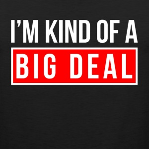 I'M KIND OF A BIG DEAL Sportswear - Men's Premium Tank