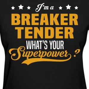 Breaker Tender - Women's T-Shirt