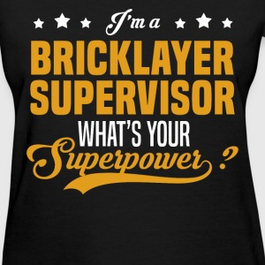 Bricklayer Supervisor - Women's T-Shirt