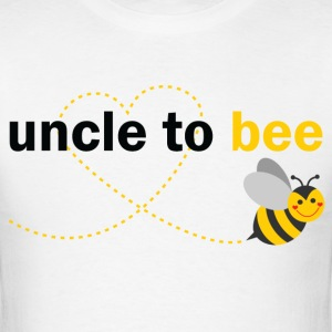 Uncle To Bee T-Shirts - Men's T-Shirt