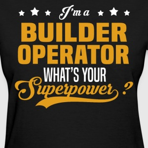 Builder Operator - Women's T-Shirt