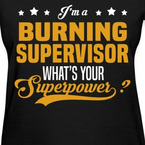 Burning Supervisor - Women's T-Shirt