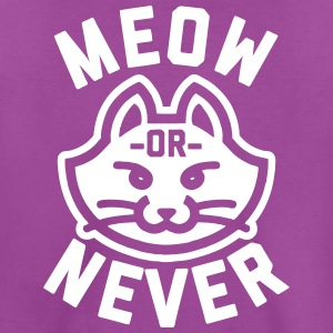 Meow or Never Kids' Shirts - Kids' Premium T-Shirt