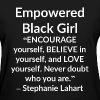 Empowered Black Girl Inspirational and Motivational Quotes T-shirt by Stephanie Lahart. #1 - Women's T-Shirt