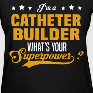 Catheter Builder - Women's T-Shirt