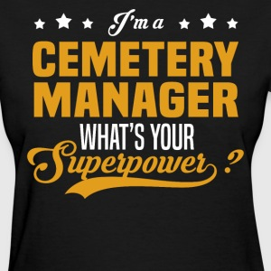 Cemetery Manager - Women's T-Shirt