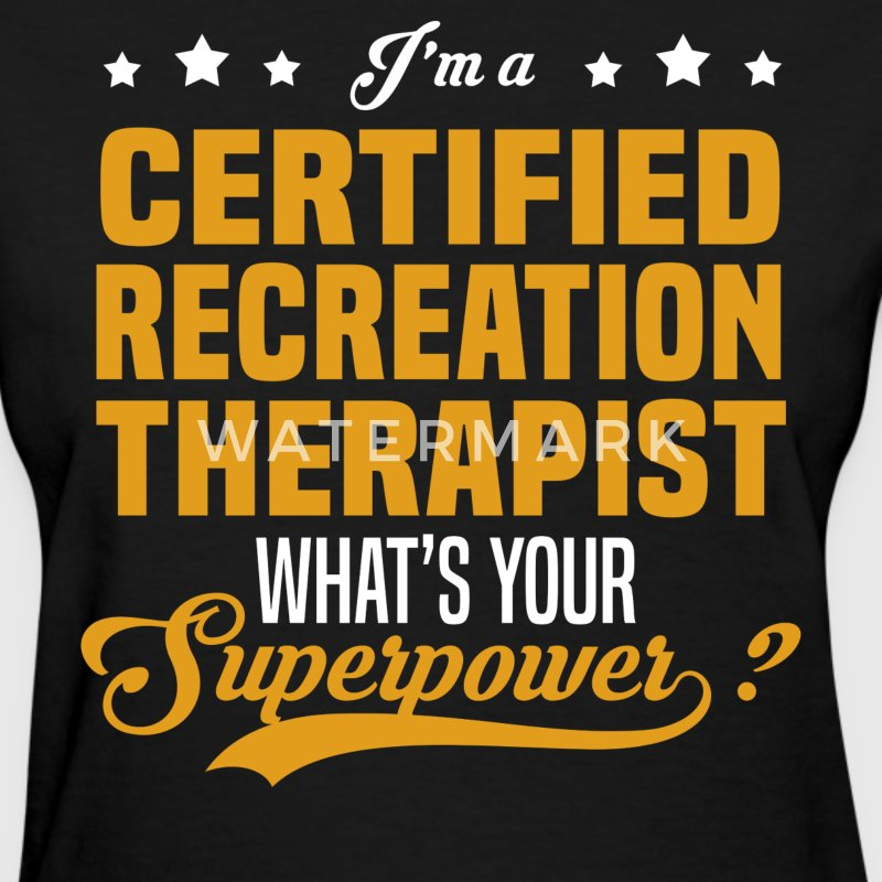 Certified Recreation Therapist - Women's T-Shirt
