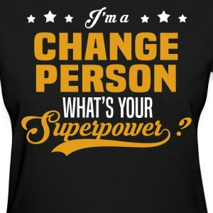 Change Person - Women's T-Shirt