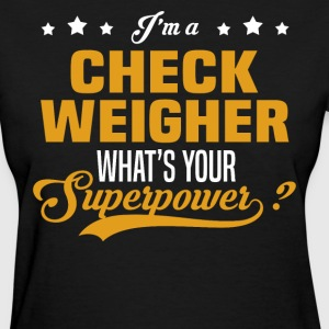 Check Weigher - Women's T-Shirt
