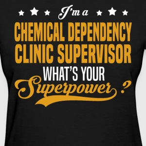 Chemical Dependency Clinic Supervisor - Women's T-Shirt
