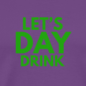 Let's Day Drink St. Patrick's Day Design - Men's Premium T-Shirt