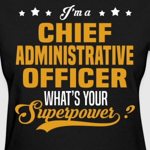 Chief Administrative Officer - Women's T-Shirt
