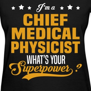 Chief Medical Physicist - Women's T-Shirt