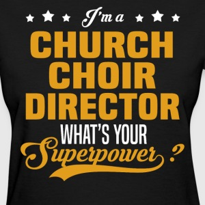 Church Choir Director - Women's T-Shirt