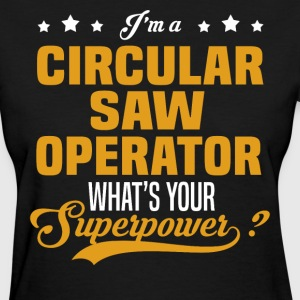 Circular Saw Operator - Women's T-Shirt