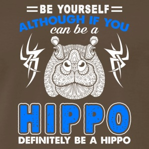 FUNNY BE YOURSELF HIPPO TEE SHIRT - Men's Premium T-Shirt