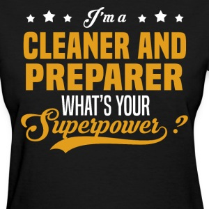 Cleaner And Preparer - Women's T-Shirt