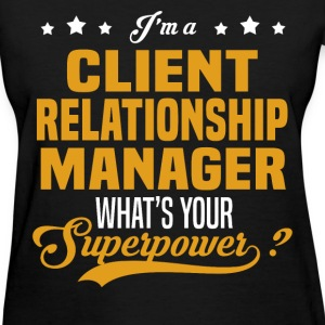 Client Relationship Manager - Women's T-Shirt