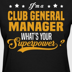 Club General Manager - Women's T-Shirt