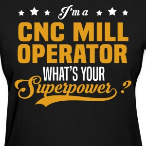 CNC Mill Operator - Women's T-Shirt