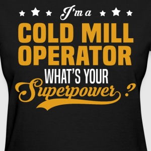 Cold Mill Operator - Women's T-Shirt
