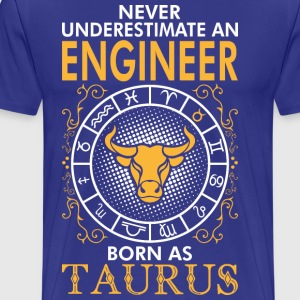 Never Underestimate A Engineer Born As Taurus T-Shirts - Men's Premium T-Shirt