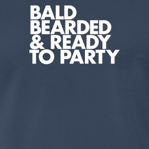 Bald bearded and ready to party - Men's Premium T-Shirt
