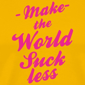 Make The World Suckless - Men's Premium T-Shirt