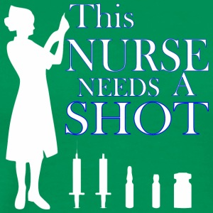 This Nurse Needs A Shot - Men's Premium T-Shirt