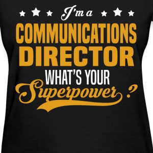 Communications Director - Women's T-Shirt