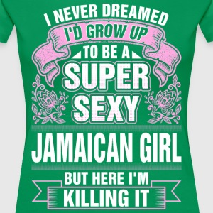 Super Sexy Jamaican Girl Killing It T-Shirts - Women's Premium T-Shirt