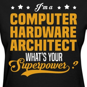 Computer Hardware Architect - Women's T-Shirt