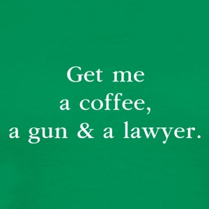 A coffee, a gun & a lawyer - by Fanitsa Petrou - Men's Premium T-Shirt