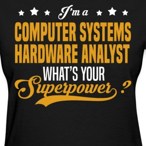 Computer Systems Hardware Analyst - Women's T-Shirt