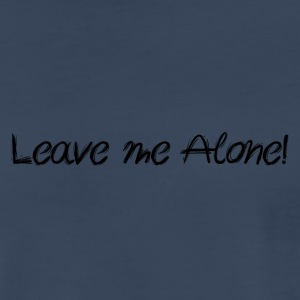 Leave me alone - by Fanitsa Petrou - Men's Premium T-Shirt