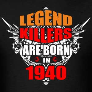Legend Killers are Born in 1940 - Men's T-Shirt